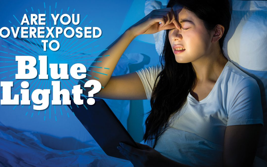 Are You Over Exposed to Blue Light