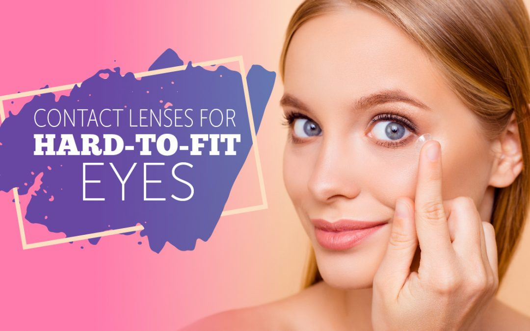 Contact Lenses for Hard to Fit Eyes